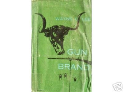 Gun Brand by Wayne C. Lee (HB First Ed 1961 G/G) *