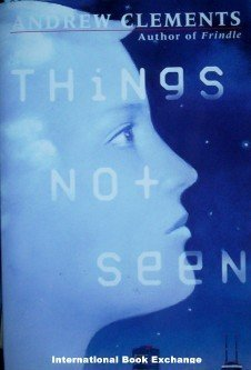 Things Not Seen by Andrew Clements Softcover 2002 Good