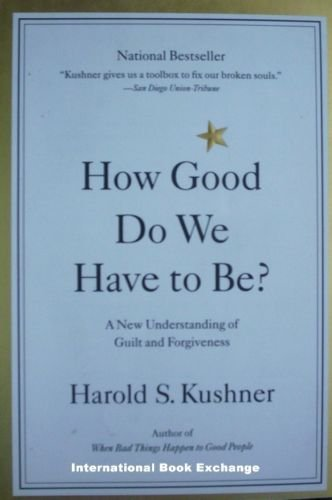 How Good Do We Have to Be? by Harold Kushner SC As Nw