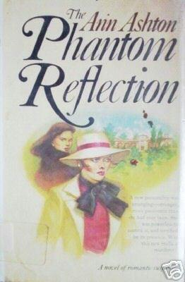 The Phantom Reflection by Ann Ashton (HB 1978 1st Ed) *