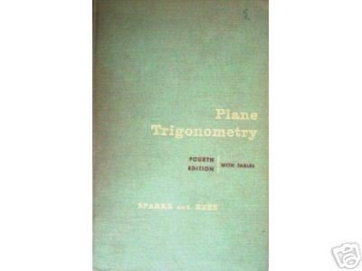 Plane Trigonometry 4th edition by Fred Sparks (HB 1960*