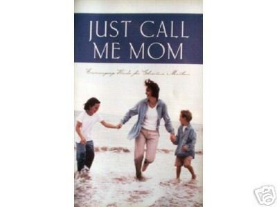 Just Call Me Mom compiled by Toni Sortor (SC 2003 G) *