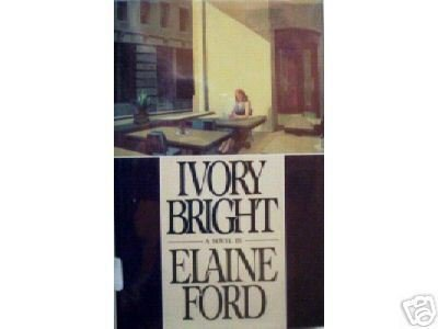 Ivory Bright by Elaine Ford (HB First Ed 1986 G/G) *