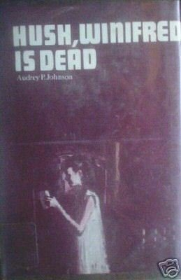 Hush, Winifred is Dead by Audrey Johnson (HB 1976 G/G)*