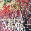 The Glory Woods by Virginia Greer (HB 1st Ed) Free Ship
