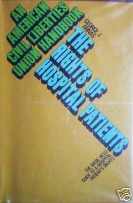 The Rights of Hospital Patients by George J. Annas (HB*
