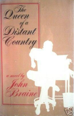 The Queen of a Distant Country John Braine (HB 1st Ed *