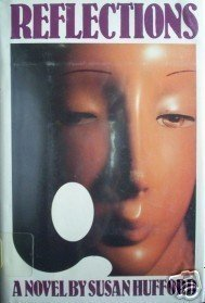 Reflections by Susan Hufford (HB First Ed 1981 G/G) *