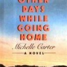 On Other Days While Going Home  (HardCover 1st Ed G)