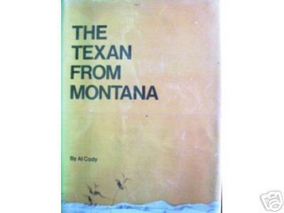 The Texan from Montana by Al Cody (HB First Ed G)*
