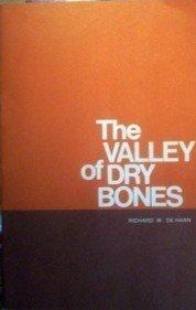 The Valley of Dry Bones Richard De Haan (SC 1970 G)