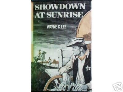 Showdown at Sunrise by Wayne C. Lee (HB First Ed 1971)*