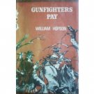Gunfighters Pay by William Hopson (HB First Ed 1952 G)*