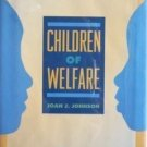 Children of Welfare by Joan J. Johnson (1997)*