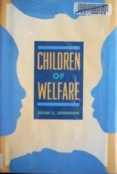Children of Welfare by Joan J. Johnson (1997)*