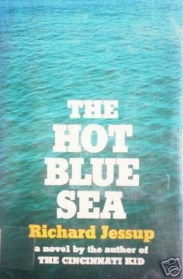 The Hot Blue Sea Richard Jessup (HB First Ed 1974 G/G)