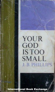 Your God is Too Small J B Phillips ( Paperback, 1961 )