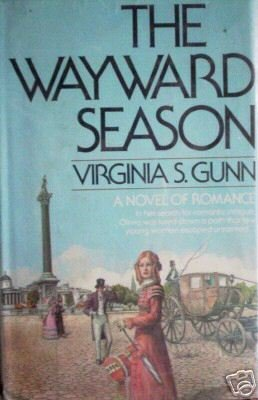 The Wayward Season by Virginia Gunn (HB 1980 1st Ed G)*