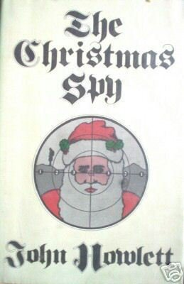 The Christmas Spy by John Howlett (HB 1st Ed 1975 G/G)