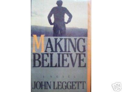 Making Believe by John Leggett (HB First Ed 1986 G) *