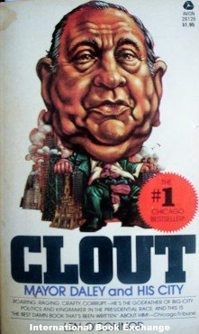 Clout Mayor Daley and His City Len O'Connor (MMP 1976)