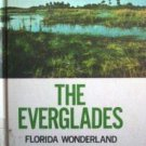 The Everglades: Florida Wonderland HB Thomas Helm (HB *