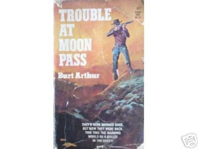 Trouble at Moon Pass by Burt Arthur Free Shipping