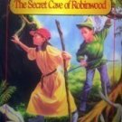 The Secret Cave of Robinwood by Paul McCusker (SC 1992*