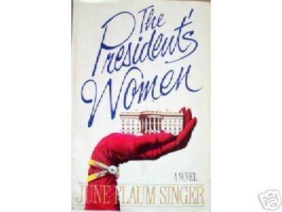 The President's Women by June Flaum Singer (HB 1988)*