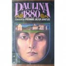 Paulina 1880 by Pierre Jean Jouve (HB First Ed 1973 G/*