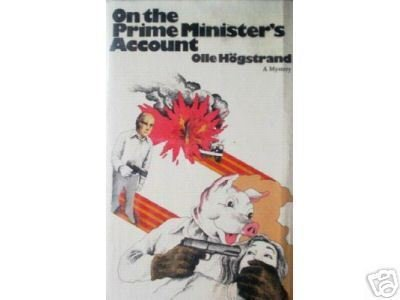 On the Prime Minister's Account Olle Hogstrand (HB 1st*