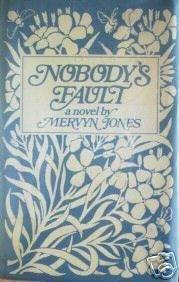 Nobody's Fault by Mervyn Jones (HB 1977 G/G)*