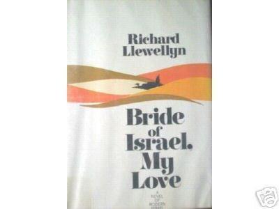 Bride of Israel, My Love by Richard Llewellyn (HB 1st *