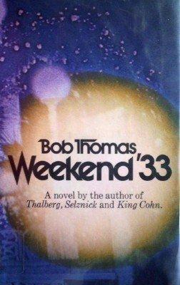 Weekend '33 Bob Thomas (HB 1st Ed G/G)