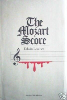 The Mozart Score by Edwin Leather (HB First Ed 1979 G)