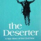 The Deserter; A Spy Story of the Civil War (HB 1973 G)