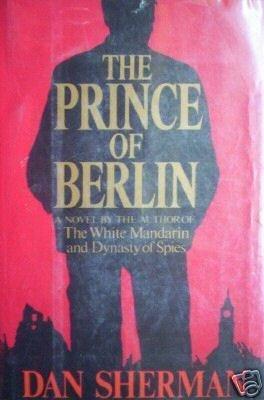 The Prince of Berlin by Dan Sherman (HB 1983 1st Ed G *