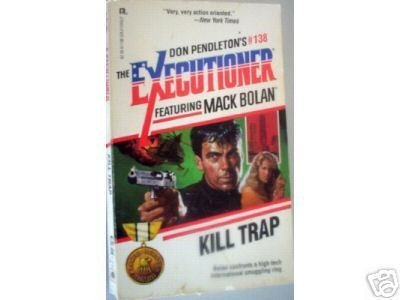 Executioner: Kill Trap #138 by Don Pendleton (MMP G)