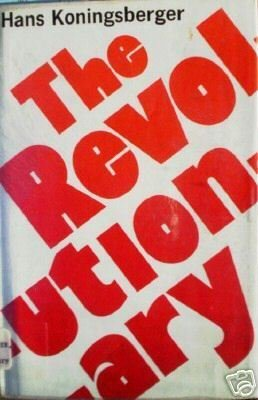 The Revolutionary by Hans Koningsgerger (HB First Ed G)