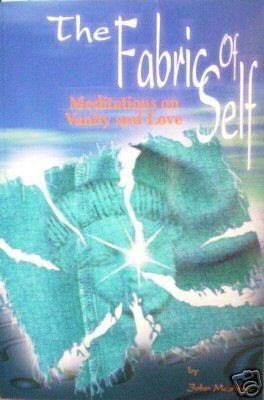 The Fabric of Self Meditations on Vanity and Love (New*