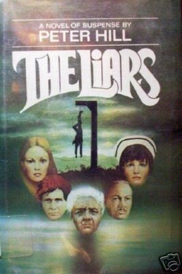 The Liars by Peter Hill (HB 1978 First Ed G/G)*