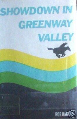 Showdown in Greenway Valley by Bob Haning (HB 1973 G)