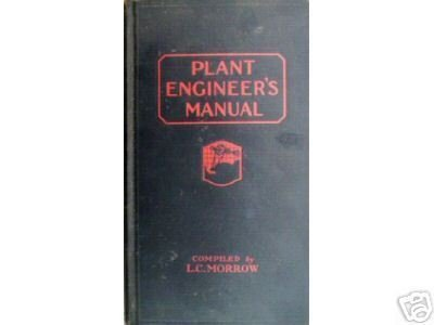 Plant Engineer's Manual compiled L C Morrow (HB 1929 G*