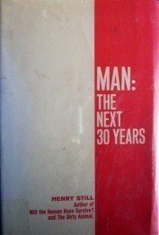 Man: the Next 30 Years by Henry Still (HB 1968 G/G)