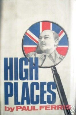 High Places by Paul Ferris (HB First Ed 1977)*