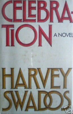 Celebration by Harvey Swados (HB 1975 First Ed)*