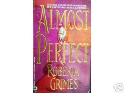 Almost Perfect by Roberta Grimes (MMP 1992 G)*