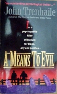 A Means to Evil by John Trenhaile (MMP 1995 G)*
