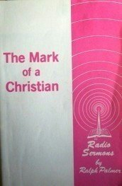 The Mark of a Christian by  Ralph Palmer (SC G)*