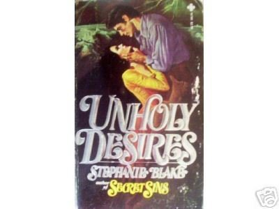 Unholy Desires by Stephanie Blake (MMP 1981 G)*